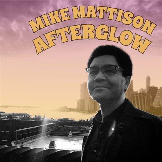 Mike Mattison Afterglow