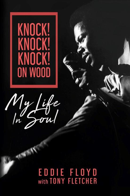 Eddie Floyd - Knock Knock! Knock! On Wood: My Life in Soul