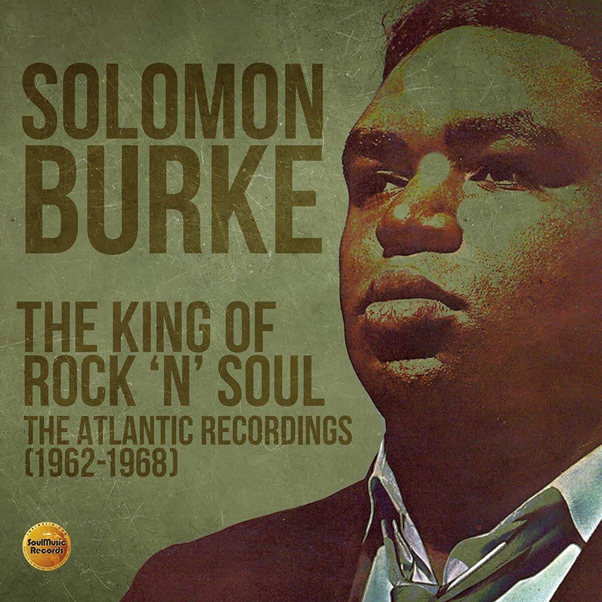 Solomon Burke - The King Of Rock N Soul: The Atlantic Recordings 1962-1968