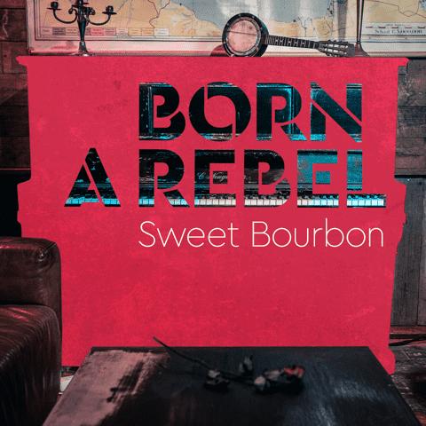 Sweet Bourbon Born a Rebel