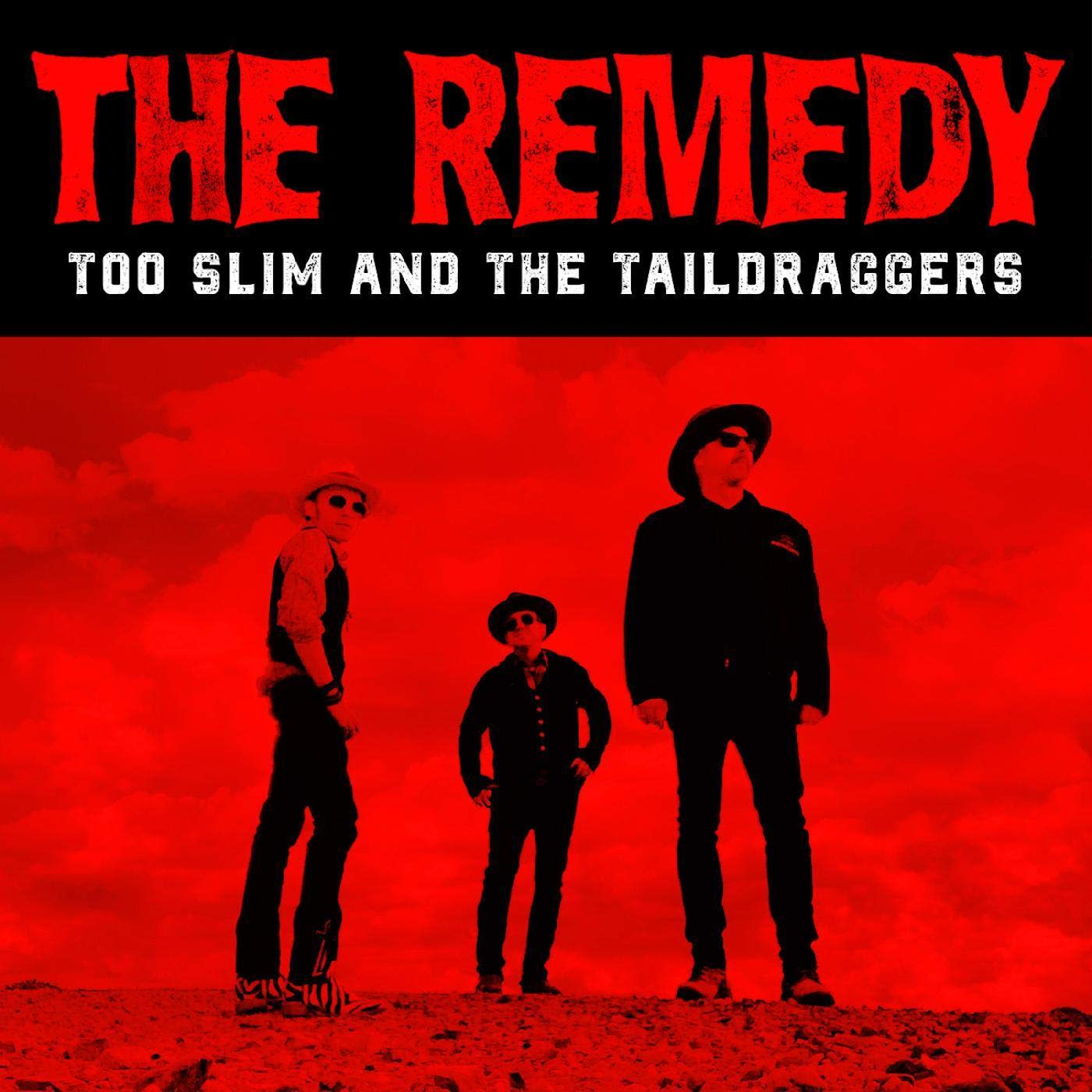 Too Slim And The Taildraggers - The Remedy