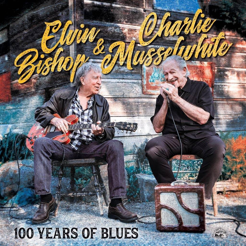 Elvin Bishop Charlie Musselwhite 100 Years Of Blues