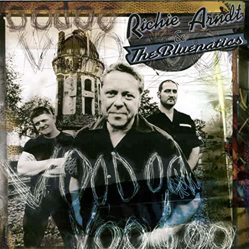 Richie Arndt and the Bluenatics - Voodoo