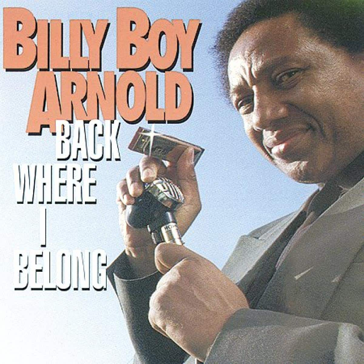 Billy boy Arnold – Back where I belong