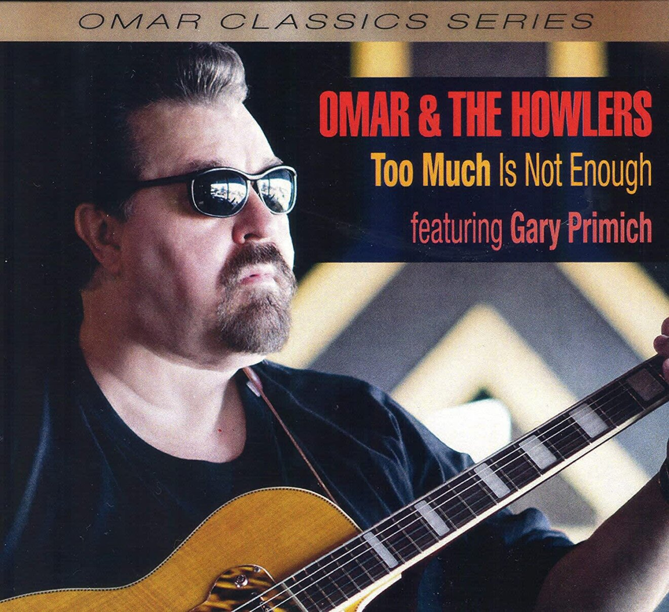 Omar & The Howlers Too Much Is Not Enough