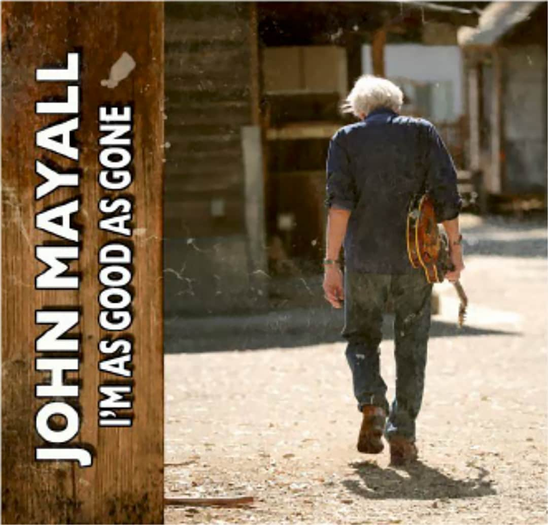 John Mayall - I'm as Good as Gone