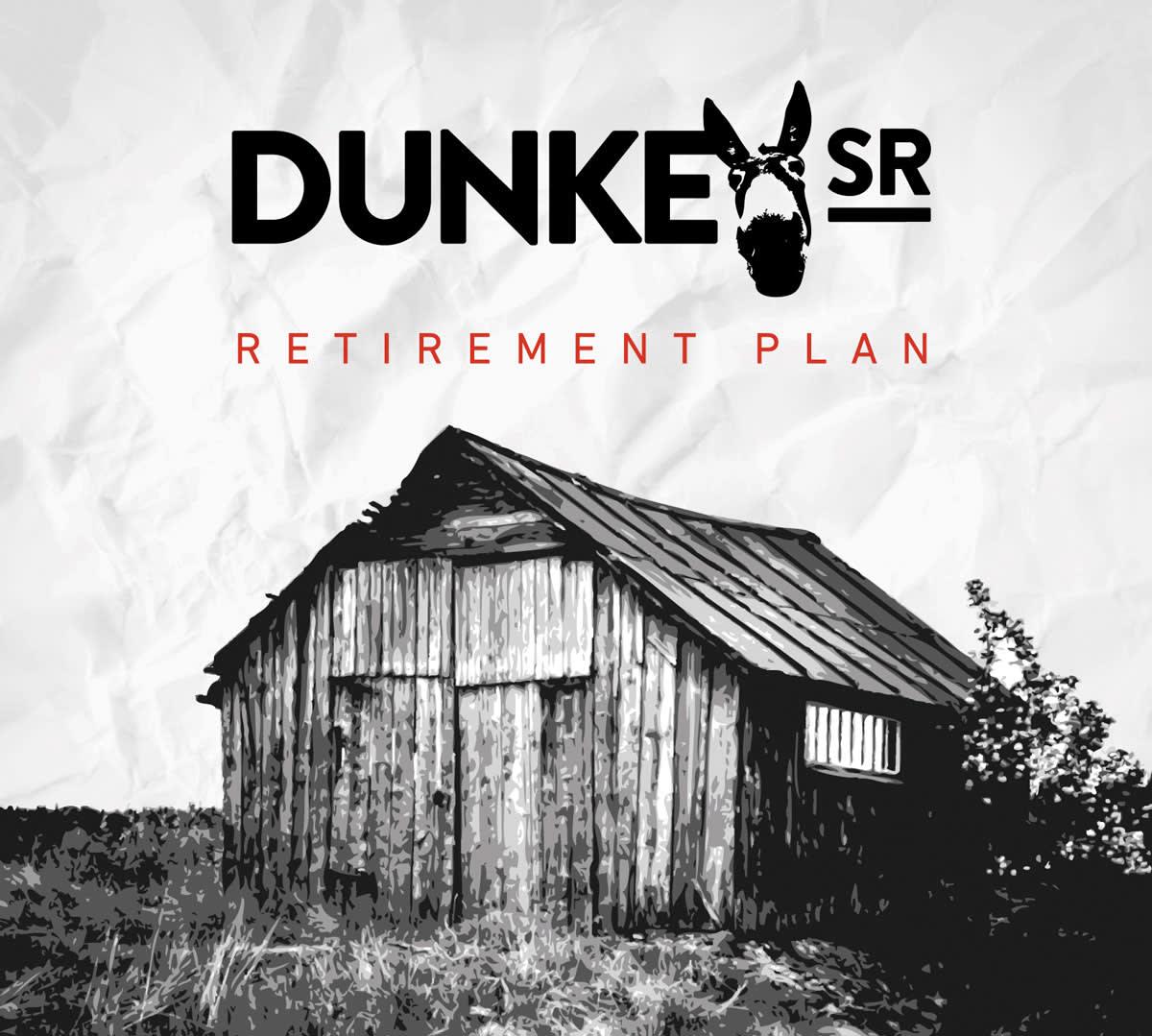 Dunkey SR – Retirement Plan