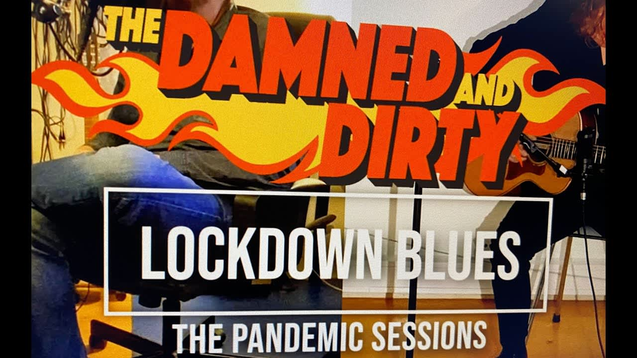 Lockdown Blues - nieuwe nummer The Damned and Dirty