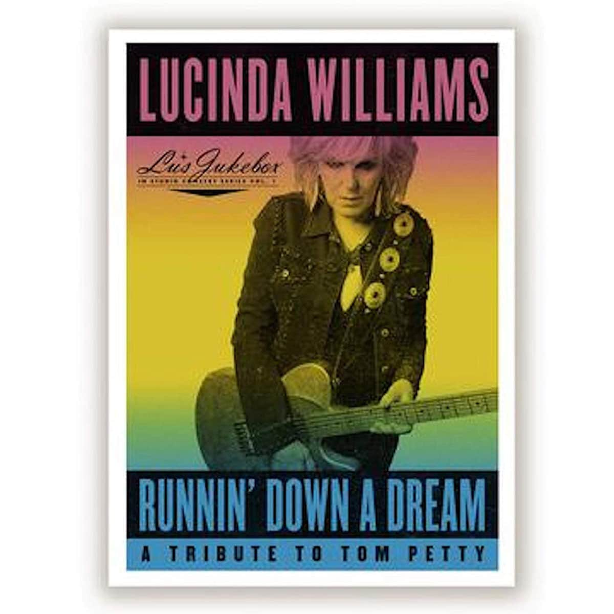 "Release: Lucinda Williams ""Lu's Jukebox Vol. 1: Runnin' Down A Dream - A Tribute To Tom Petty"" (CD/LP, Highway 20 Records, 16 April 2021)"