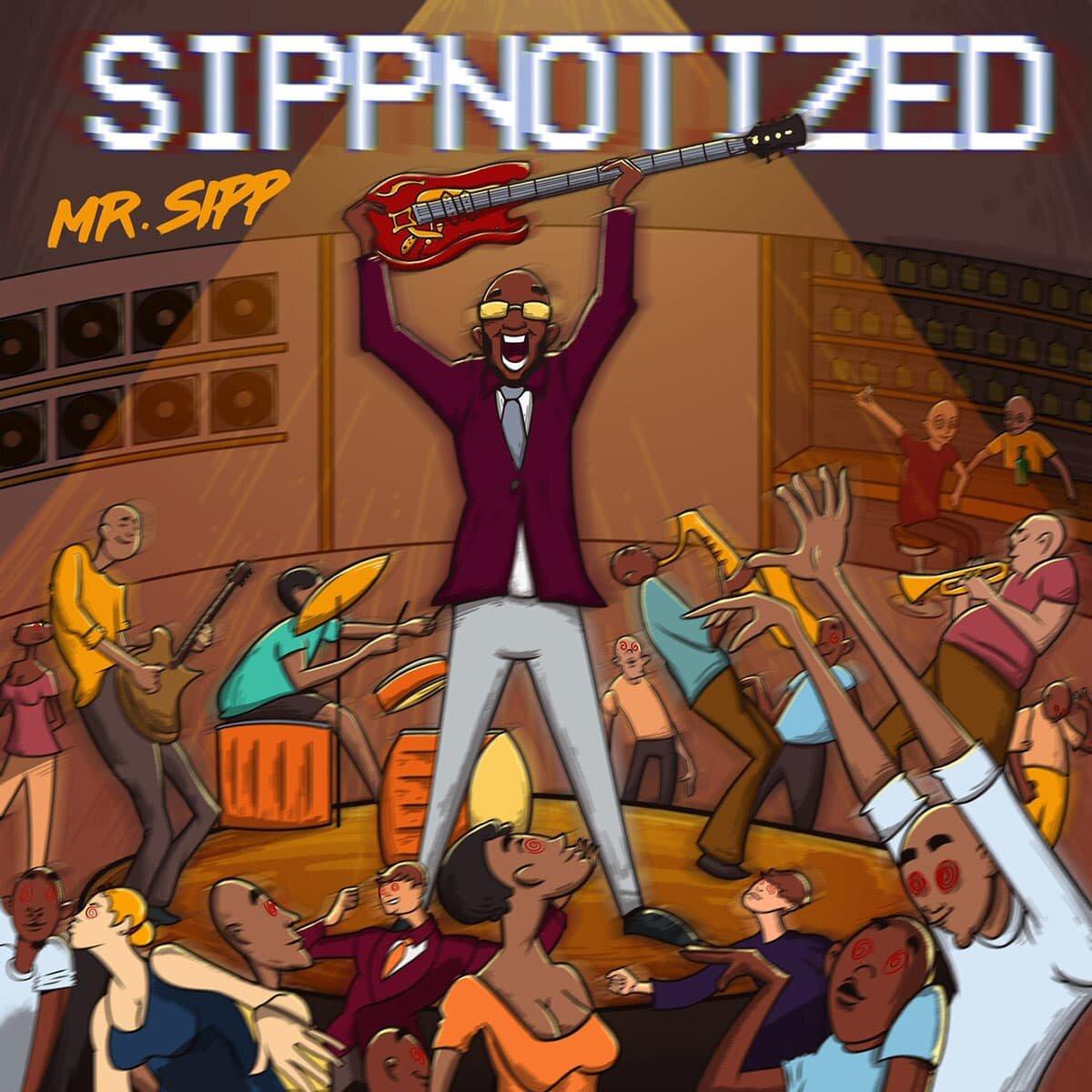Mr. Sipp - Sippnotized