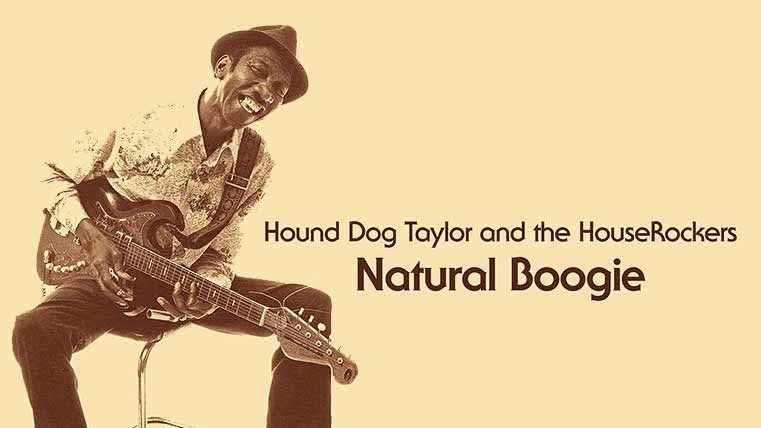 Hound Dog Taylor - Natural Boogie (Remastered)