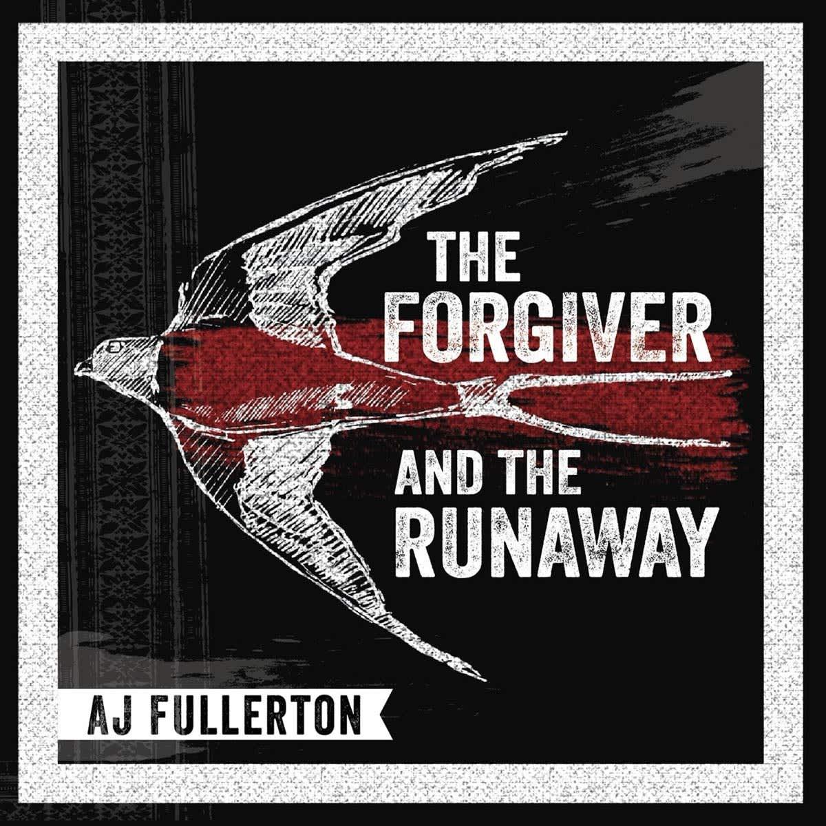 AJ Fullerton - The Forgiver and The Runaway album